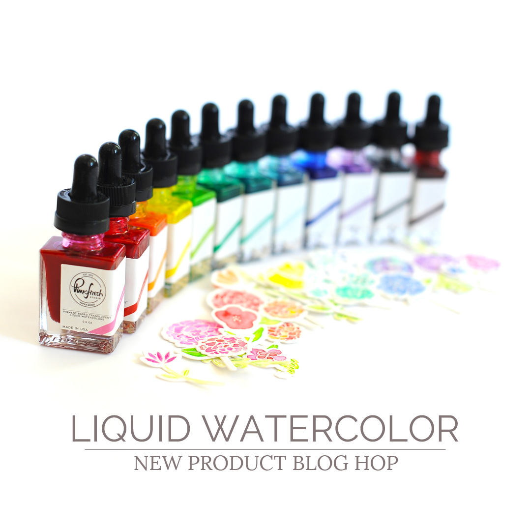 Pinkfresh Studio Liquid Watercolor Blog Hop