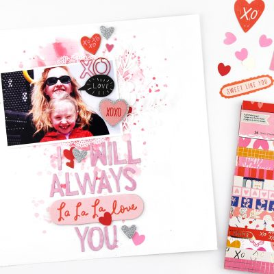 Always La La Love You – Scrapbook and Cards Today